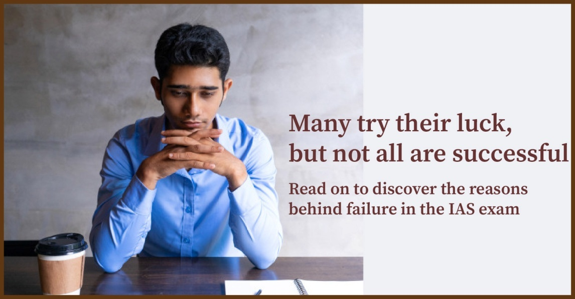 Why do the candidates fail in the IAS Exam?