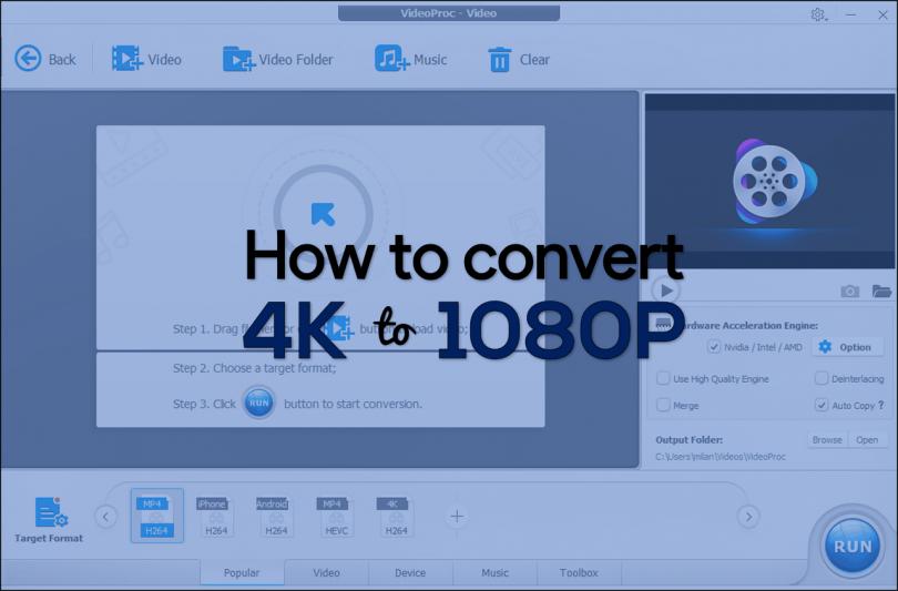 VideoProc 4K to 1080p Video Converter