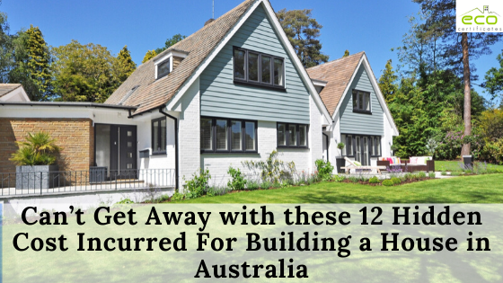 Can't Get Away with these 12 Hidden Cost Incurred For Building a House in Australia