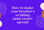 How to make your brother's wedding anniversary special