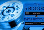 5 Biggest Mistakes in Data Recovery