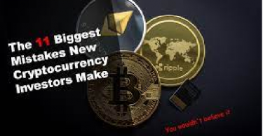 Mistakes that most new cryptocurrency investors make