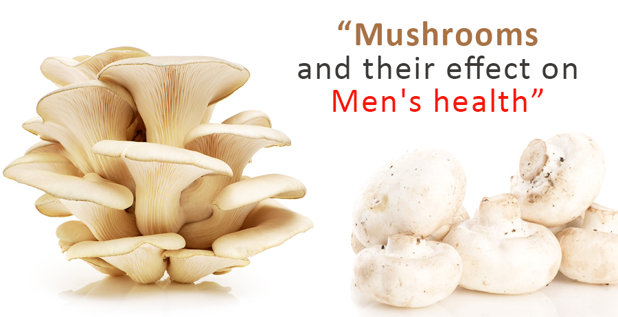 Mushrooms and their effect on Men's health