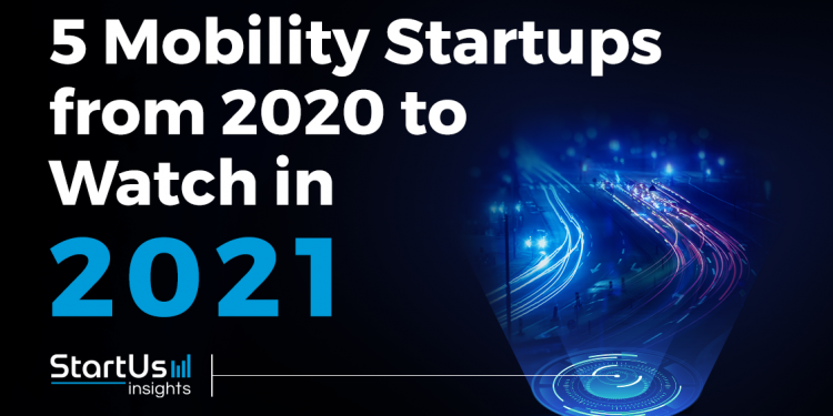Top 5 Mobility Startups To Watch