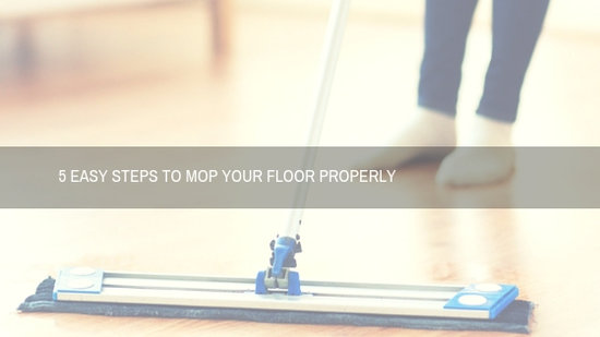 5 Easy Steps to Mop Your Floor Properly