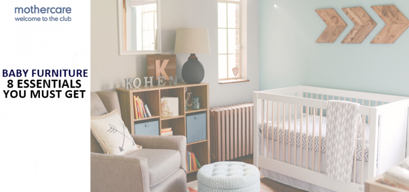 BABY FURNITURE 8 ESSENTIALS YOU MUST GET