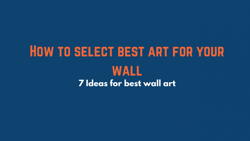 How to select best art for your wall