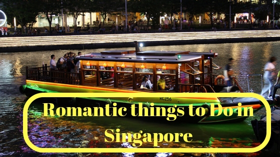 Romantic things to Do in Singapore