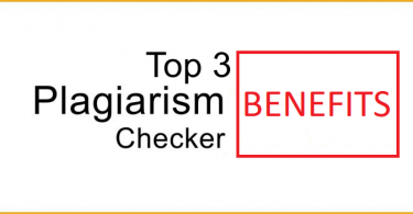 3 Top benefits of Plagiarism checker tool