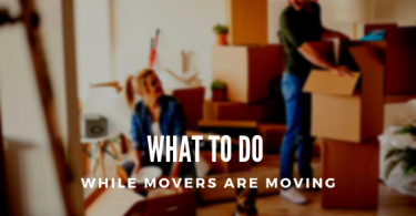 What to Do While Movers Are Moving