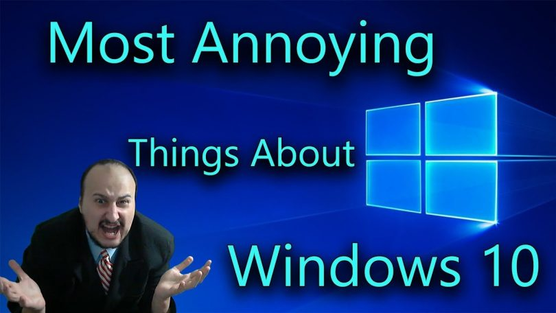 7 Most Annoying Things About Windows 10 And How To Fix Them