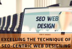 Excelling The Technique Of SEO-Centric Web Designing