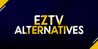 Best EZTV Alternatives for TV shows