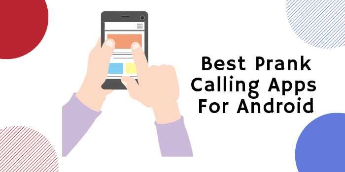 What are the best Prank Calling Apps in 2019