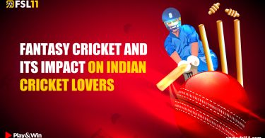 FANTASY CRICKET AND ITS IMPACT ON INDIAN CRICKET LOVERS