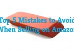 Selling on Amazon: 5 Mistakes to Avoid