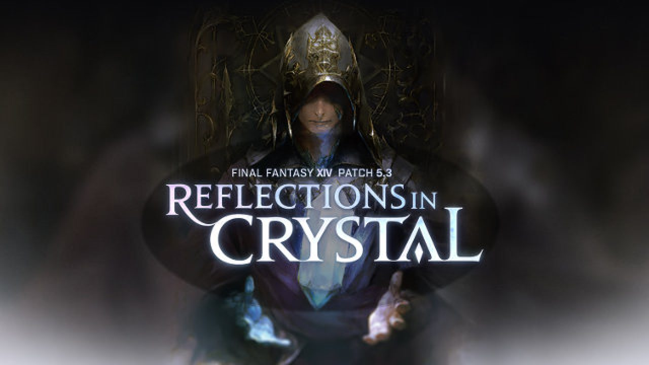FFXIV 5.3 Update patch notes Reflections in Crystal 1280x720 4