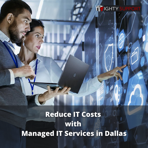 Reduce IT Costs with Managed IT Services Dallas